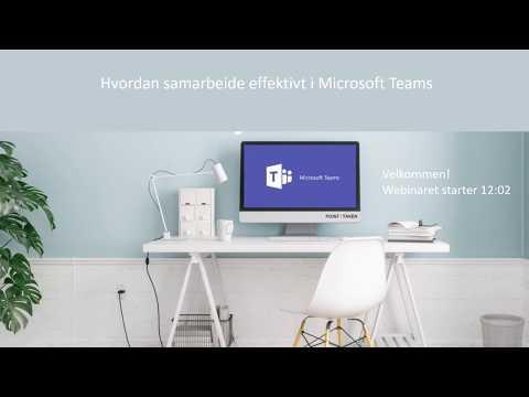 Hvordan samarbeide effektivt i Microsoft Teams April 15th