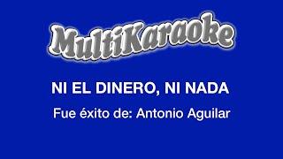 Ni El Dinero, Ni Nada - Multikaraoke