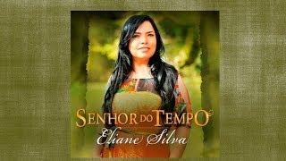 Eliane Silva - Senhor do Tempo /Completo 2013