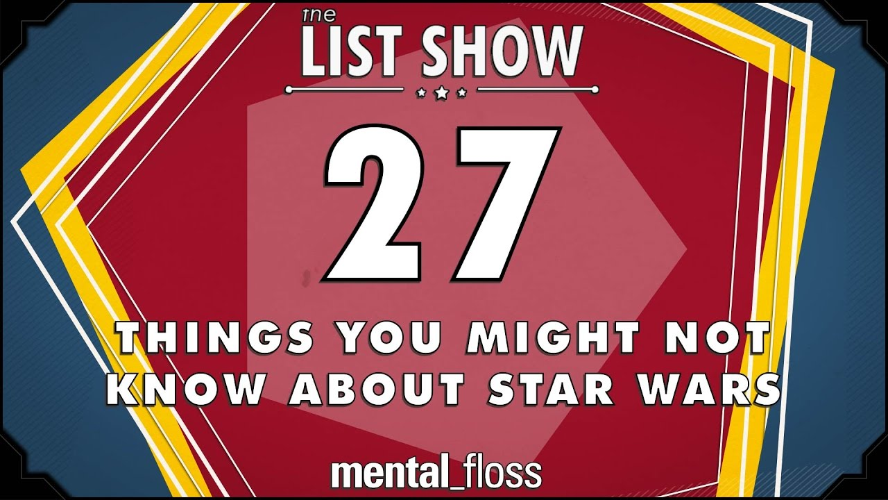 27-things-you-might-not-know-about-star-wars-mental-floss-list-show-ep-450
