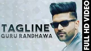 Tagline (FULL SONG) Guru Randhawa || Deep Jandu || New Punjabi Songs 2017_HD