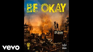 Dre Island - BE OKAY (Audio Visual) ft. Jesse Royal