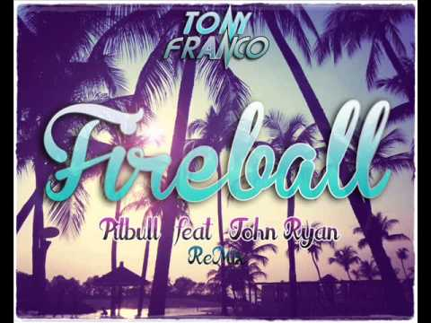 Fireball - Pitbull feat John Ryan (Tony Franco Remix)