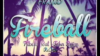 fireball---pitbull-feat-john-ryan-tony-franco-remix