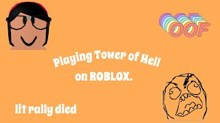 Playing Tower Of Hell! (i failed) | ROBLOX #roblox #gaming #rage