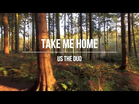 Take Me Home - Us The Duo ( Lyrics Video )