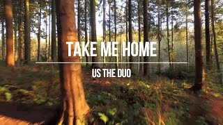 Gambar cover Take Me Home - Us The Duo ( Lyrics Video )