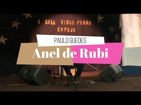 Paulo Guedes - Anel de Rubi (Ao vivo da I Gala Vidas d'Ouro)