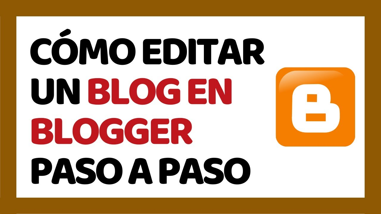 Cómo Editar un Blog en Blogger 2020 - YouTube