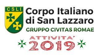 CORPO ITALIANO DI SAN LAZZARO - Gruppo Civitas Romae 2019