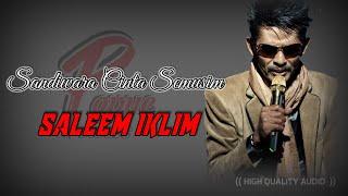 SANDIWARA CINTA SEMUSIM - SALEEM IKLIM (HIGH QUALITY AUDIO) WITH LYRIC