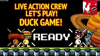 Live Action Crew Let's Play: Duck Game!!!