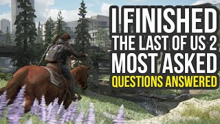The Last of Us 2 Review Questions Answered - Replayability, Weapons & More (The Last Of Us Part 2)