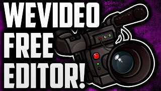 How To Edit Videos For YouTube For FREE with WeVideo!