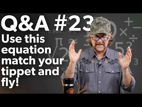 Q&A | #23 - Simple EQUATION To MATCH Your FLY And LEADER