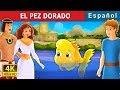 EL PEZ DORADO | Cuentos para dormir | Cuentos De Hadas Españoles