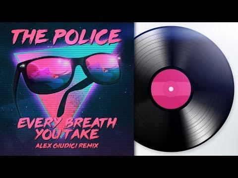 The Police - Every Breath You Take (Alex Giudici Remix)