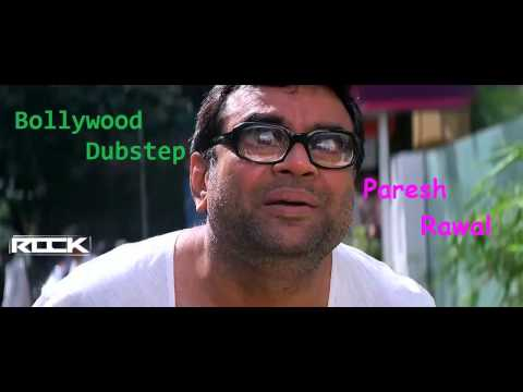 Paresh Rawal | Bollywood Dubstep | Funny | Rock Production