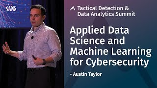 Applied Data Science and Machine Learning for Cybersecurity - SANS Tactical Detection Summit 2018