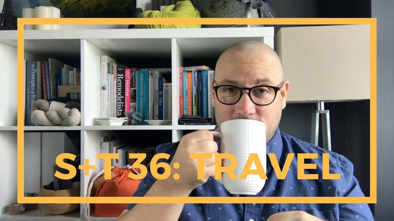 Sticks + Twine Episode 36: Travel