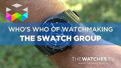 Who's Who of Watchmaking: The Swatch Group
