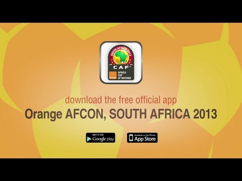 Download [Orange AFCON, SOUTH AFRICA 2013] - Official Mobile & Tablet applications!