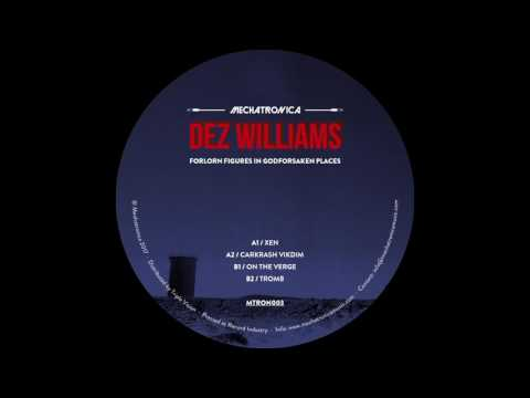 Dez Williams - Xen [MTRON003]