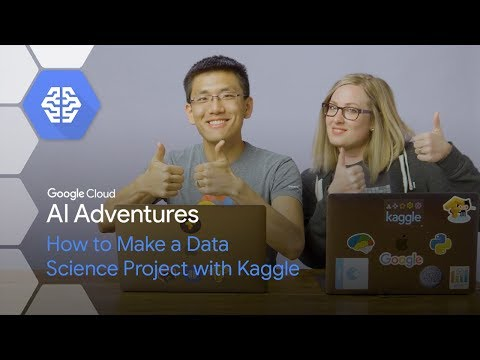 How To Make A Data Science Project With Kaggle (AI Adventures)