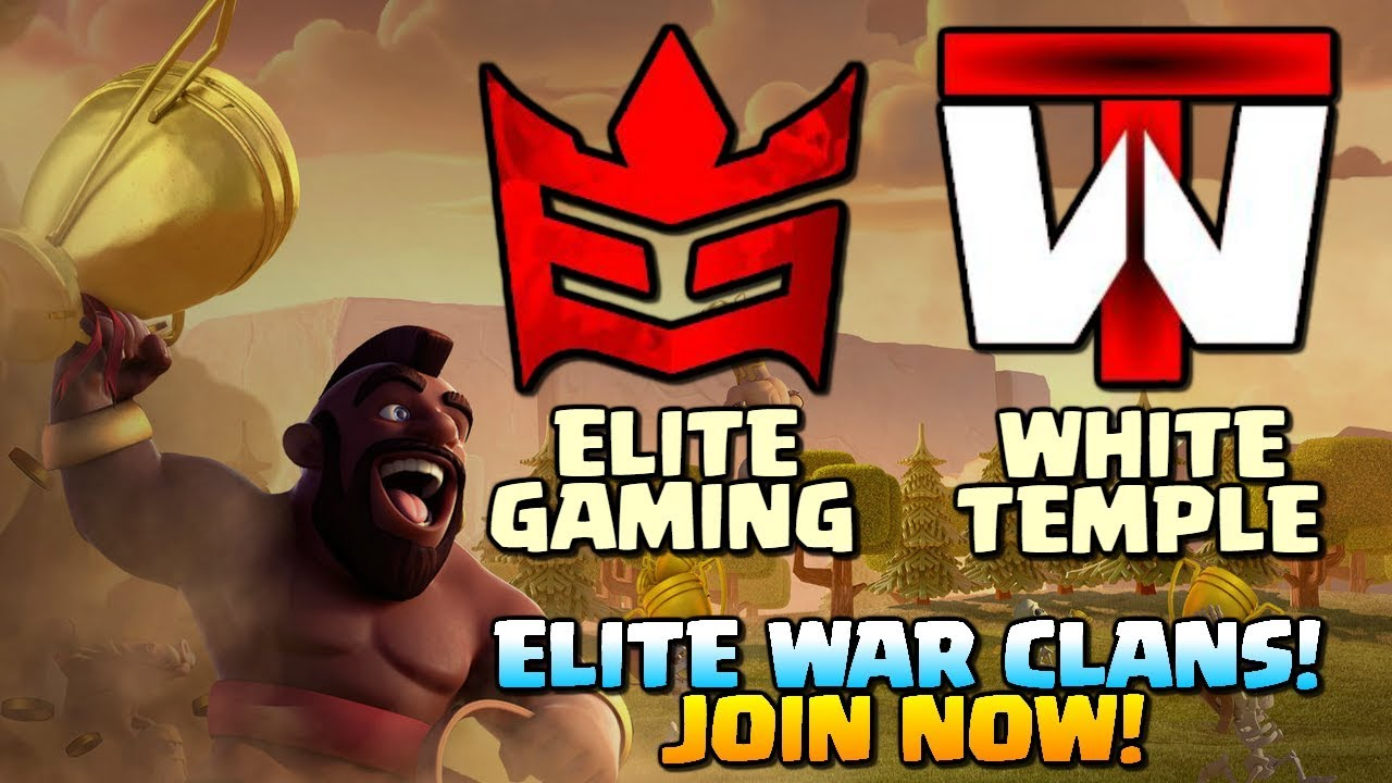 Clan Spotlight: ELITE GAMING and WHITE TEMPLE - Clash of Clans Elite War Clans - Join Now!