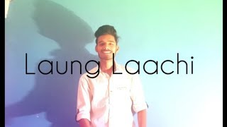 Laung Laachi - Male Version - Cover song - Rohit singh