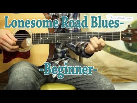 Lonesome Road Blues - Music With Ryan