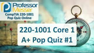 220-1001 Core 1 A+ Take Ten Challenge #1