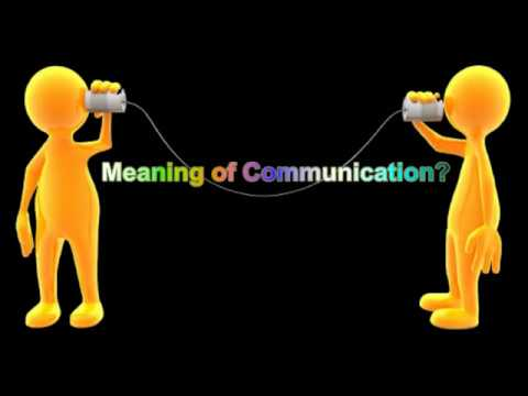 Communication Part 1, MEANING, TYPES, VERBAL, NON-VERBAL COMMUNICATION