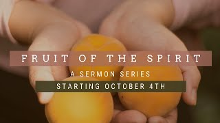 October 4, 2020: Fruit of the Spirit; Pastor Don Gibson