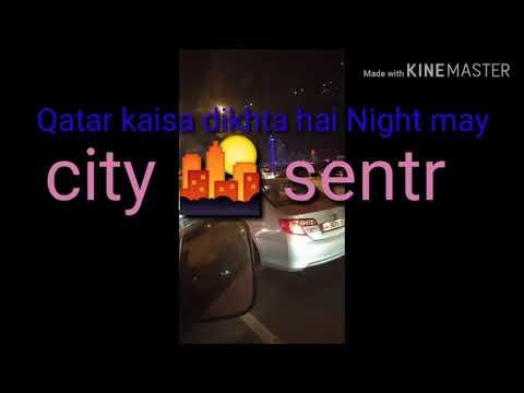 Qatar Kaisa Dikhta Night May Qatar City Center