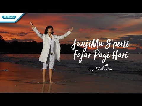 Janjimu Sperti Fajar - Nikita (official Video Lyric)