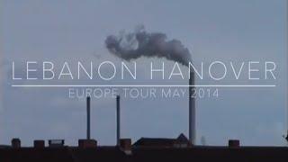 Lebanon Hanover - Europe Tour, May 2014