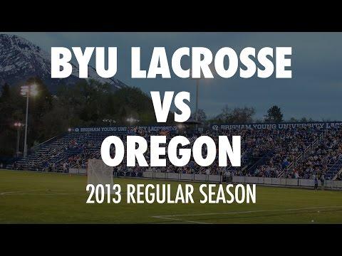 2013 - BYU Lacrosse vs Oregon