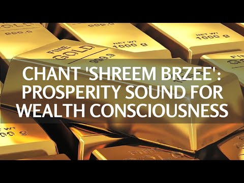 Chant Shreem Brzee 108 Times: Prosperity Sound For Wealth Consciousness