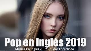 Música en Inglés 2019 ✬ Las Mejores Canciones Pop en Inglés