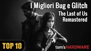 TOP 10 Bug - The Last of Us Remastered
