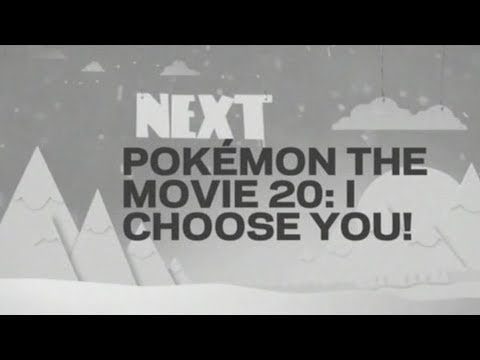 TELETOON (2017) - Next: Pokémon The Movie 20: I Choose You!