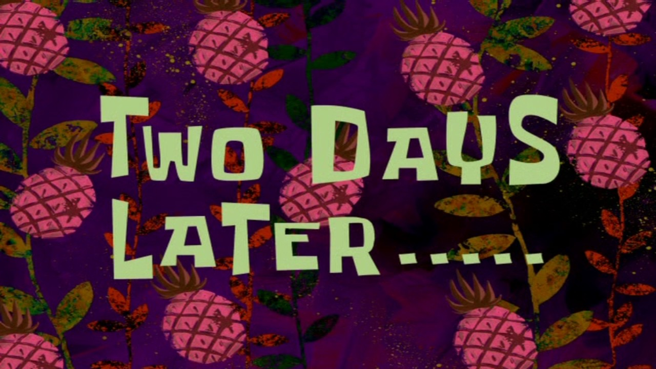 Two days later spongebob time card 98