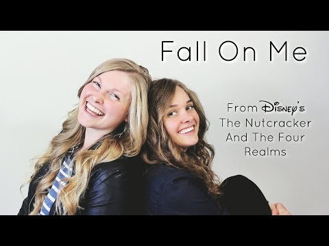 Fall On Me - Sister's Female Cover - from Disney's The Nutcracker And The Four Realms