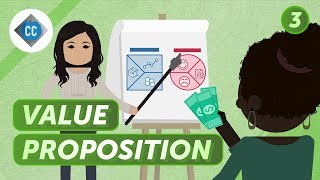 Value Proposition and Knowing What You're Worth: Crash Course Business - Entrepreneurship #3