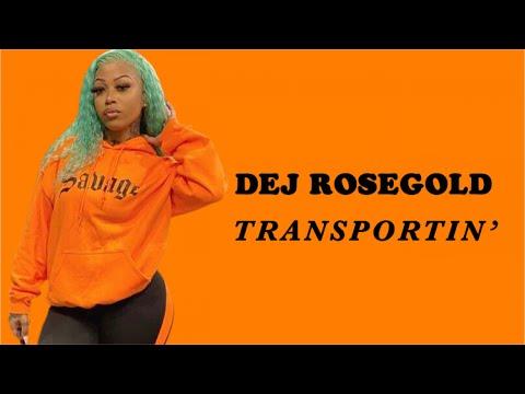 Dej RoseGold - 'Transportin' LYRICS