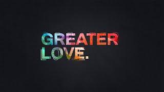 Greater Love 2: Love & Creation