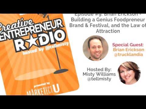 Ep #9: Brian Erickson – Foodpreneur Genius & Creative Branding, and the Law of Attraction