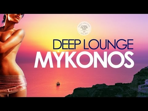 Deep Lounge MYKONOS | Essential Chillout Mix from The Best Cafés And Bars