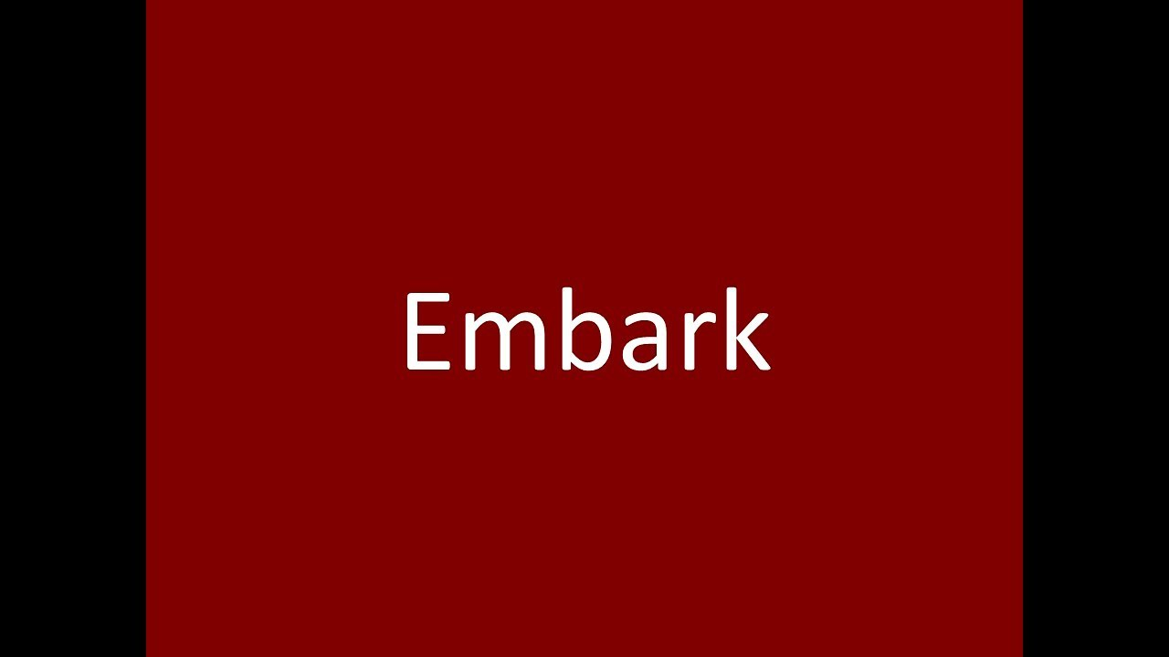 Superb Embark Meaning Definition Pronunciation Example Synonym Antonyms